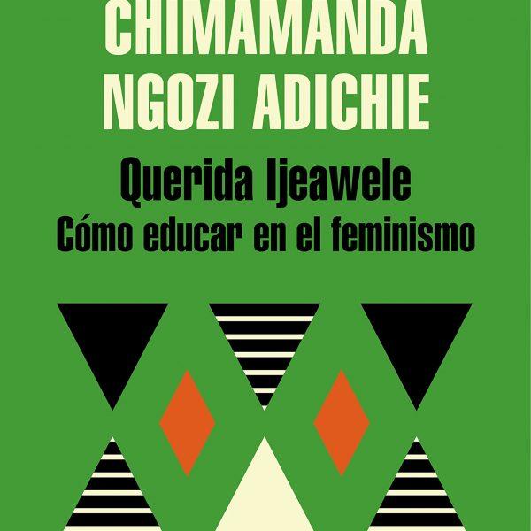 como educar en feminismo, Chimamanda Ngozi Adichie, Mon Pettit o, educación para la igualdad, feminismo