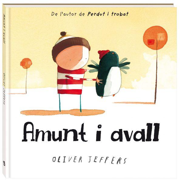 AMUNT I AVALL, ANDANA, Oliver Jeffers, Mon Pettit Ó